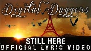 Digital Daggers - Still Here [Official Lyric Video]