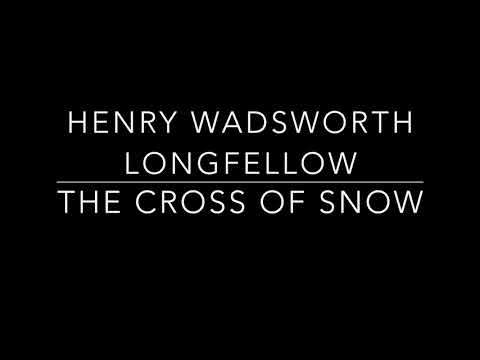 'The Cross Of Snow' By Henry Wadsworth Longfellow