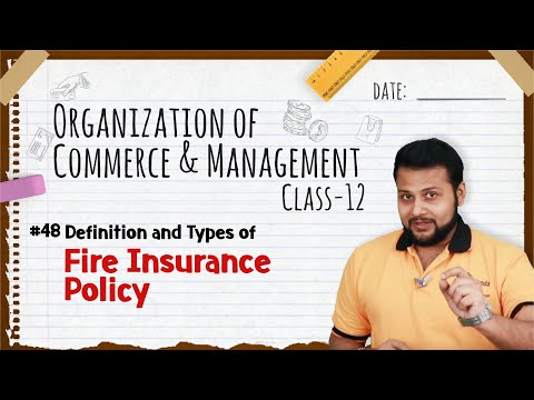 Definition And Types Of Fire Insurance Policy - Business Services - Class 12 OCM