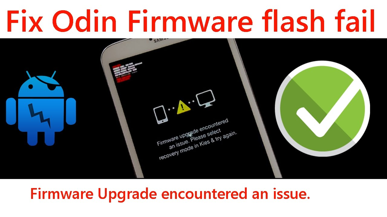 Fix Odin firmware flash fail – Firmware upgrade encountered