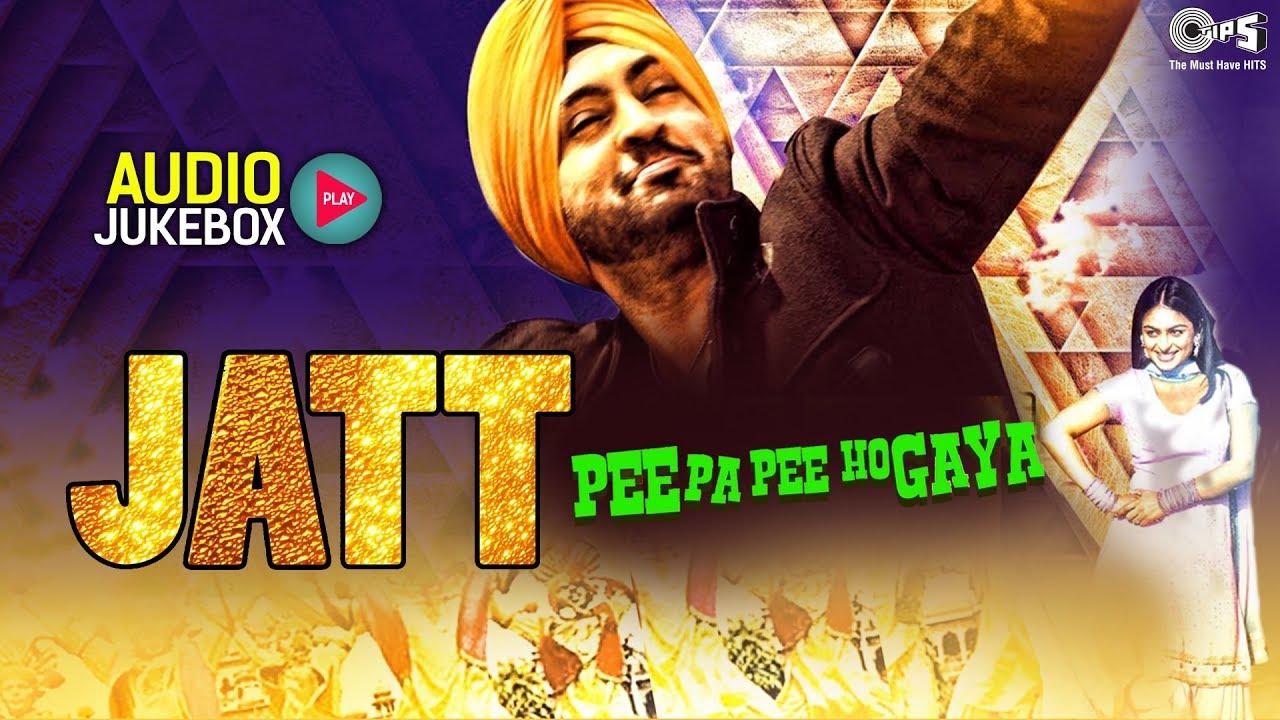 Jatt Pee Pa Pee Ho Gaya Audio Jukebox | Non Stop Punjabi Hits | Diljit Dosanjh, Gippy Grewal, Mika