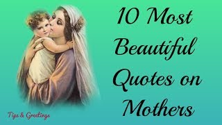 Mothers Day Special :10 Most Beautiful Quotes on Mothers || Happy Mother's Day||Mother's Day Quotes