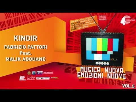 KINDIR - FABRIZIO FATTORI Feat. MALIK ADOUANE - MUSICA NUOVA EMOZIONI NUOVE Vol. 5