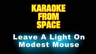 Modest Mouse • Leave A Light On • [Karaoke] [Instrumental Lyrics]