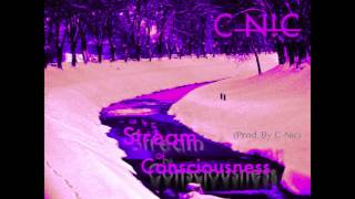 C-Nic - Stream Of Consciousness (Prod. C-Nic)