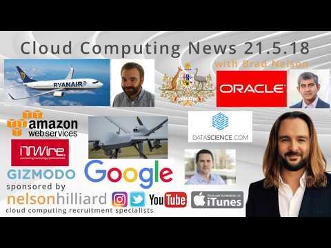 W/C 21.5.18 News Cloud Computing Nelson Hilliard