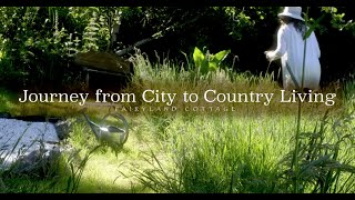 My Journey from City to Country Living