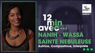 12 min avec - NANIH - WASSA SAINTE NEBULEUSE