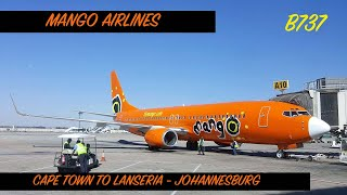 MANGO AIRLINES   CAPE TOWN TO LANSERIA - JOHANNESBURG   B737   TRIP REPORT