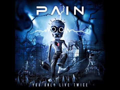 PAIN - YOU ONLY LIVE TWICE - YOU ONLY LIVE TWICE