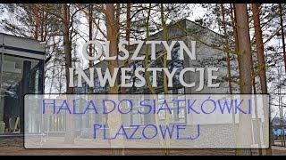 OLSZTYN INWESTYCJE - Pierwsza w Polsce hala z boiskiem do gry w siatkówkę plażową.