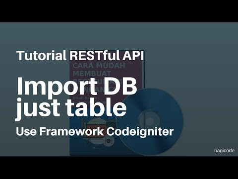 Tutorial RESTful API with CI | 11. Cara Import Database Table