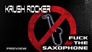 Krush Rocker - Fuck The Saxophone (Preview)