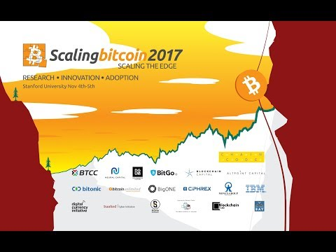 Scaling Bitcoin 2017 Stanford University - Day 1 Afternoon