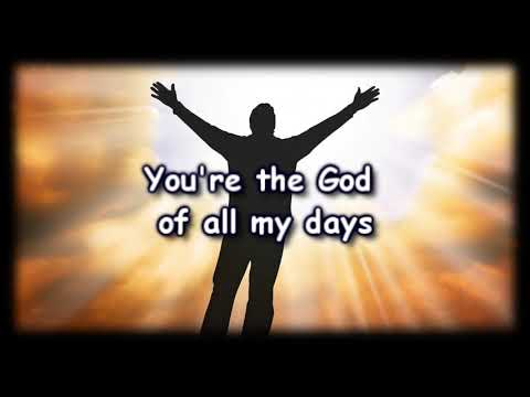 God Of All My Days - Casting Crowns -Worship Video with lyriics