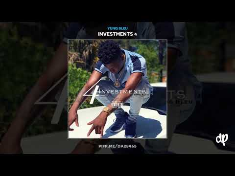 Yung Bleu - Fuck The Streets Up [Investments 4]