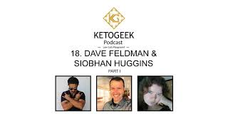 18. Everything You Want To Know About Cholesterol || Dave Feldman & Siobhan Huggins Part I