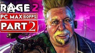 RAGE 2 Gameplay Walkthrough Part 2 [1080p HD 60FPS PC MAX SETTINGS] - No Commentary