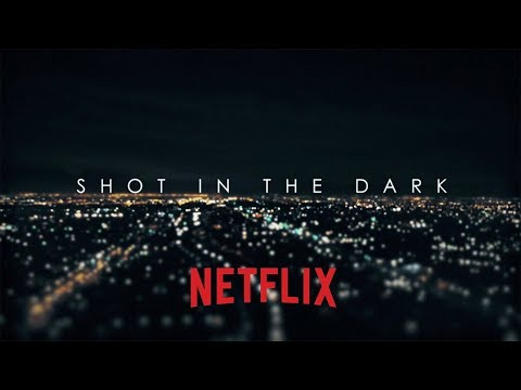 SHOT in the DARK Trailer / A NETFLIX Original Series