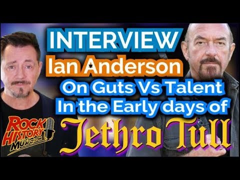 Interview: Jethro Tull's Ian Anderson on Guts Vs Talent In The Early Days