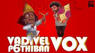 Vadivel Vox 6.0   Vadivel Parthiban Vox   D A Vasanth   Sathish   Isaipettai