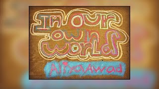 In Our Own World - Aliya Awad