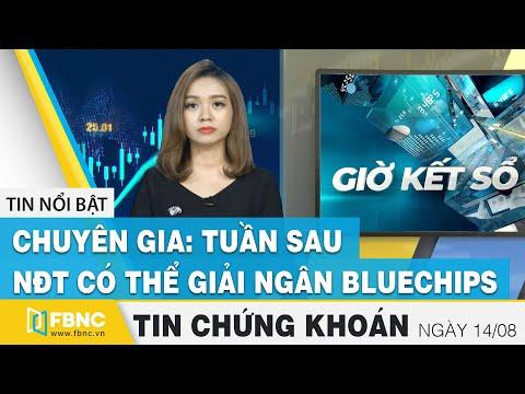 Tin tức Chứng khoán ngày 14/8: Chuyên gia: tuần sau, NĐT có thể giải ngân Bluechips   FBNC
