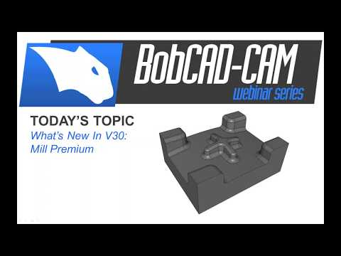 New V30   Mill Premium  3 Axis Toolpaths BobCAD CAM Webinar Series