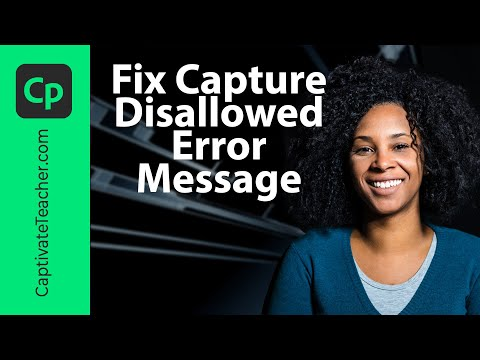 Fix Capture Disallowed Error Message in Adobe Captivate