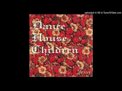 Dance House Children - 03 Old and True - Jesus
