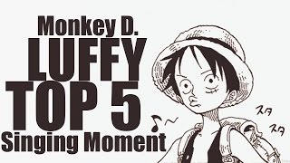 Download lagu One Piece Luffy Top 5 Singing Moment HD MP3