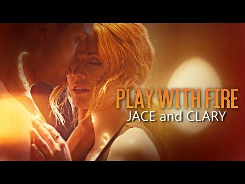 Play with fire | Clary & Jace
