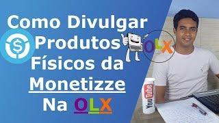Como Divulgar Produtos Físicos da Monetizze Usando a OLX Passo a Passo 2018 | 2019 thumbnail