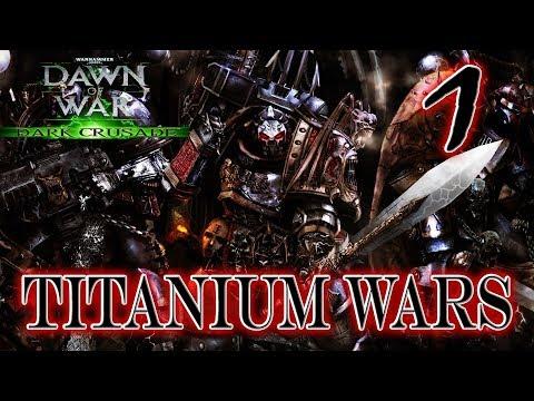 [1] 40k: DoW Dark Crusade (Titanium War Mod) - Chaos - We Must Go, Heresy Needs Us!