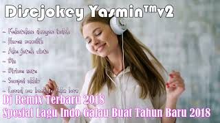 Video Dj Remix Terbaru 2018 - Spesial Lagu Indo Galau Buat Tahun Baru 2018 download MP3, 3GP, MP4, WEBM, AVI, FLV Maret 2018
