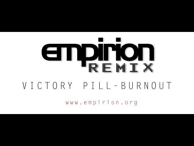 Victory Pill - Burnout - empirion remix