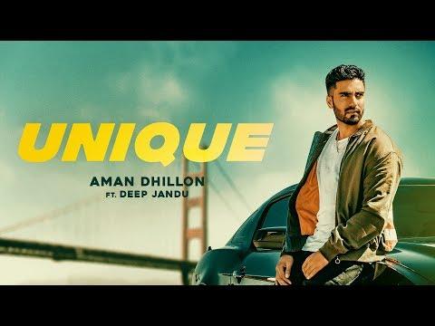 UNIQUE - Aman Dhillon (Official Video) Deep Jandu | Rahul Dutta | New Punjabi Song 2018
