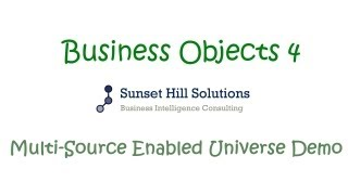 Business Objects 4x Information Design Tool - Multi-Source Enabled Universe
