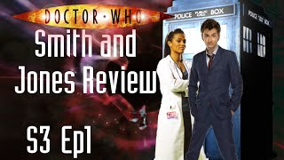 Doctor Who Timey Wimey Reviews : Smith and Jones S3 Ep1