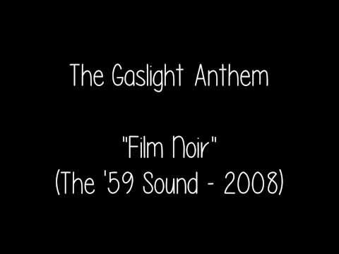 The Gaslight Anthem - Film Noir (with lyrics)