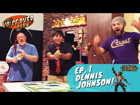 Episode #01 | League of Legends Voice Dennis Johnson!