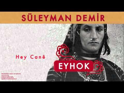 Süleyman Demir - Hey Canê [ Eyhok © 2004 Kalan Müzik ]