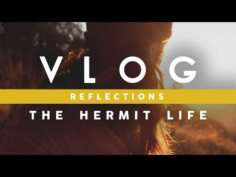 VLOG - Re: The Hermit Life (3/15/2017) - The Wandering Polymath