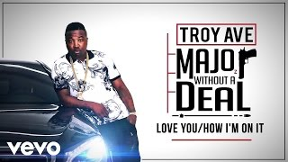 Troy Ave ft. Lil Twin Contraban - Love You / How I'm On It