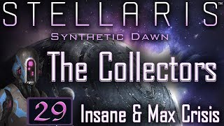 Recognize futility - stellaris: synthetic dawn let's play #29 - the collectors - insane & max crisis