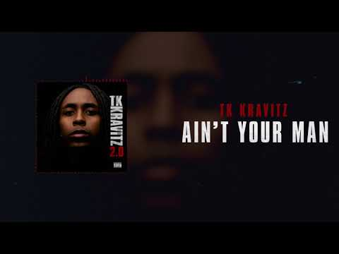 TK Kravitz - Ain't Your Man [Official Audio]