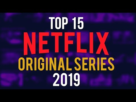 Top 15 Best Netflix Original Series to Watch Now! 2019