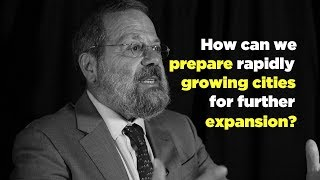 One Question: How Can We Prepare Rapidly Growing Cities for Expansion?