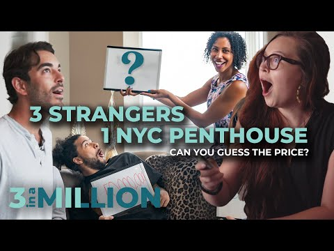 3 Strangers Guess the Price of a NYC Penthouse | 3 in a Million