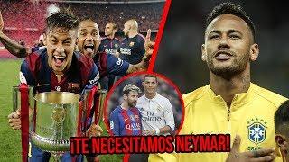 ¡Te necesitamos Neymar! Ya se van los dos más grandes